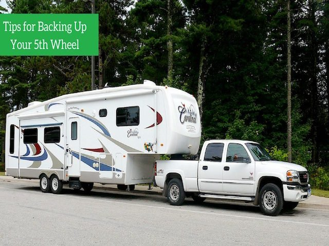 Tips for backing up your 5th wheel
