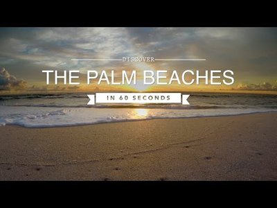 The Palm Beaches, FL in 60 Seconds - Video teaser