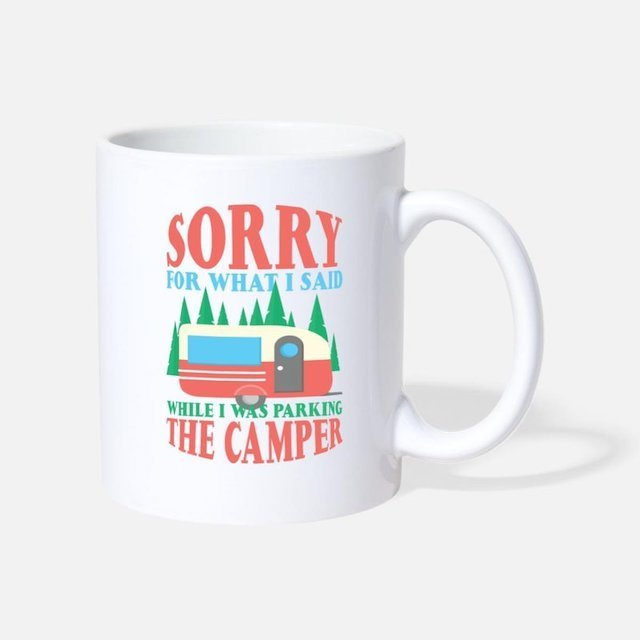 camping-sorry-for-what-i-said-when-parking-camper-coffeetea-mug.jpg