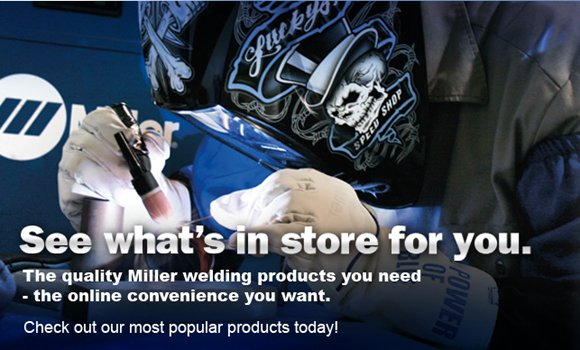 You can now buy Miller welding and cutting products via their Online Store