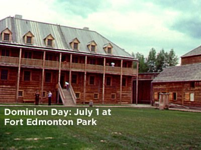 Celebrate Canada Day at Fort Edmonton Park